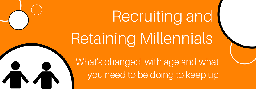 Recruiting and retaining Millennials
