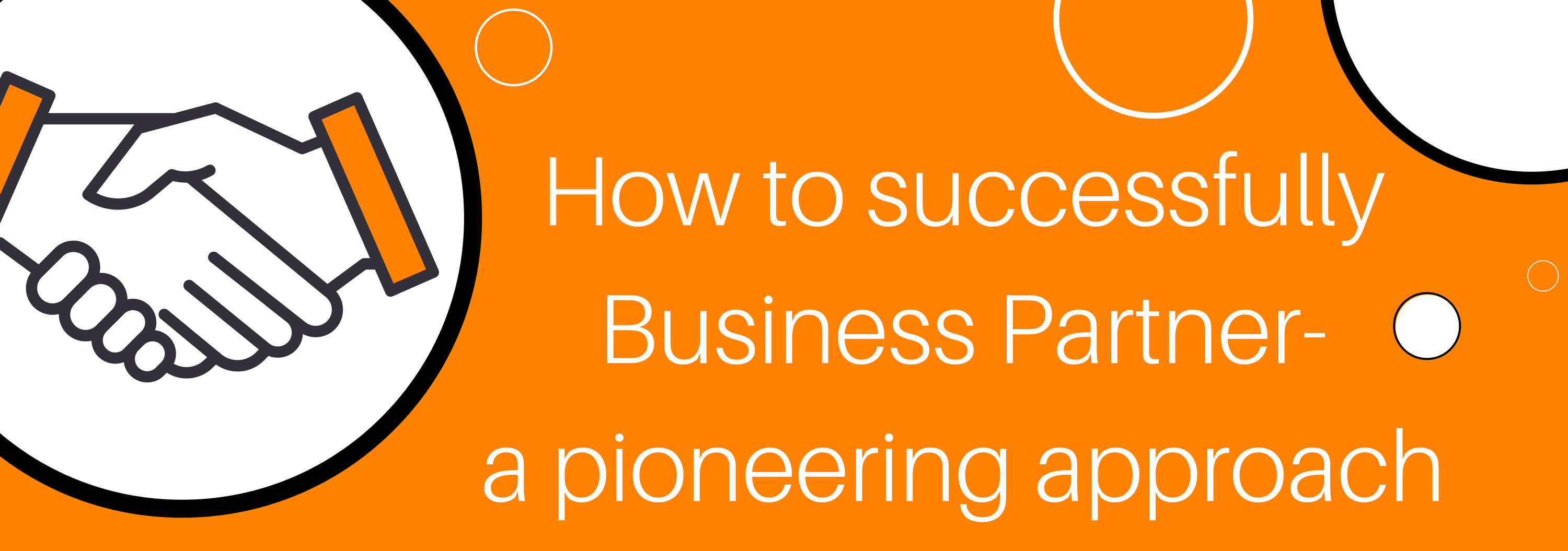 How to successfully Business Partner