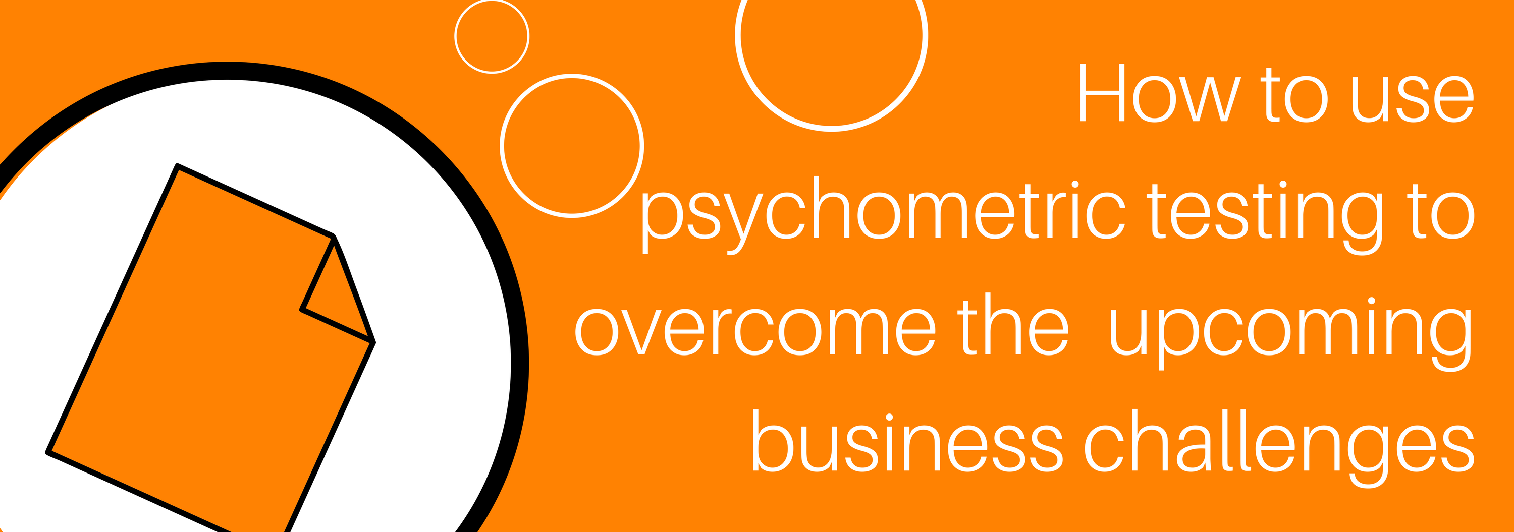 Getfeedback blog: How to use Psychometric Testing to Overcome New