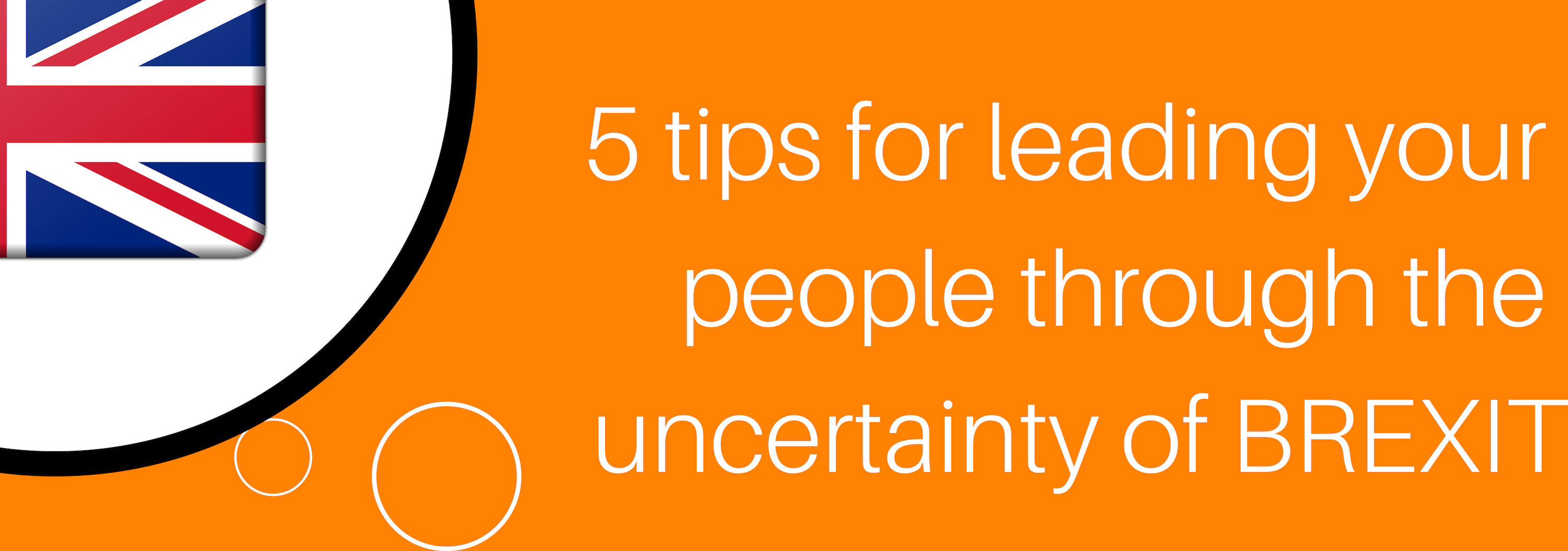 5 tips for leading your people through the uncertainty of BREXIT